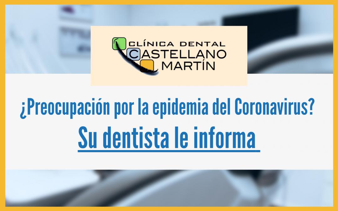 ¿Preocupación por la epidemia del Coronavirus? Su dentista le informa